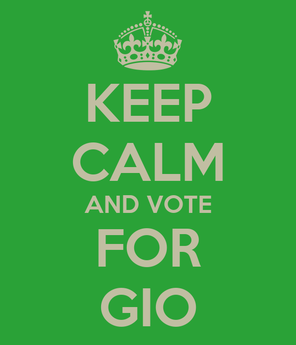 KEEP CALM AND VOTE FOR GIO