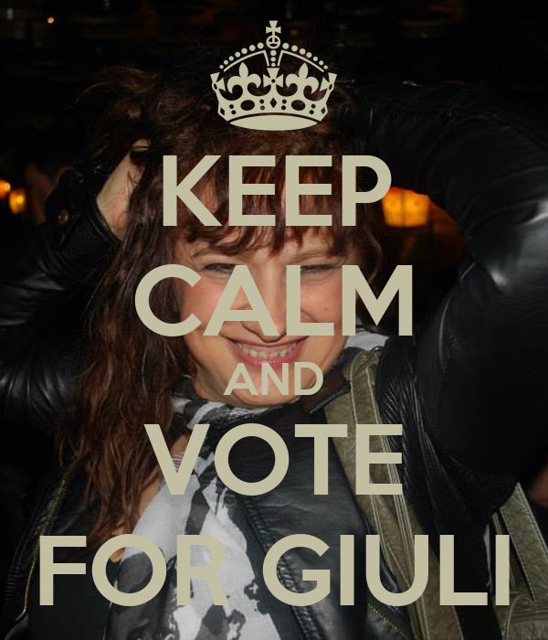 KEEP CALM AND VOTE FOR GIULI
