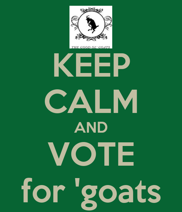 KEEP CALM AND VOTE for 'goats