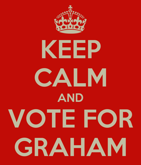 KEEP CALM AND VOTE FOR GRAHAM