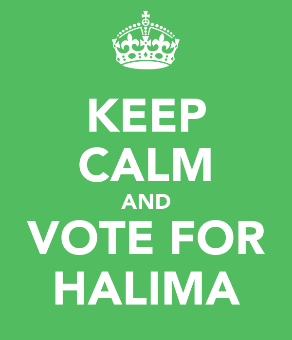 KEEP CALM AND VOTE FOR HALIMA