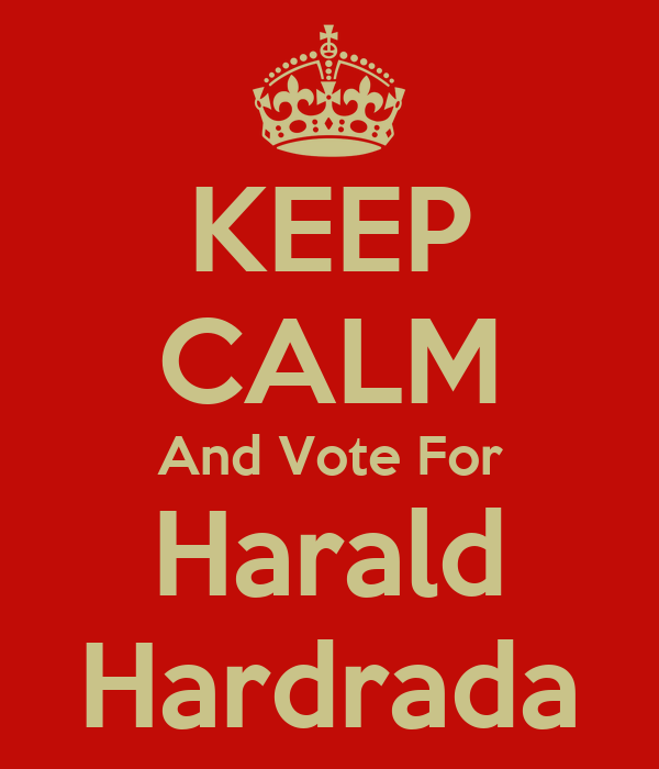 KEEP CALM And Vote For Harald Hardrada