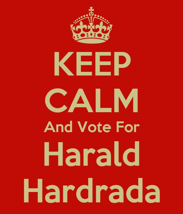 KEEP CALM And Vote For Harald Hardrada