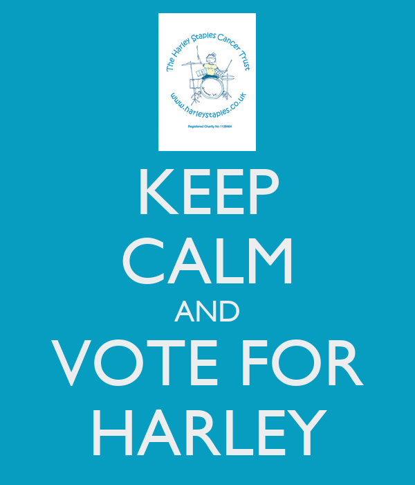 KEEP CALM AND VOTE FOR HARLEY