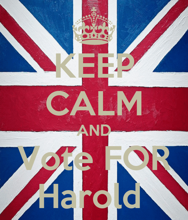 KEEP CALM AND Vote FOR Harold
