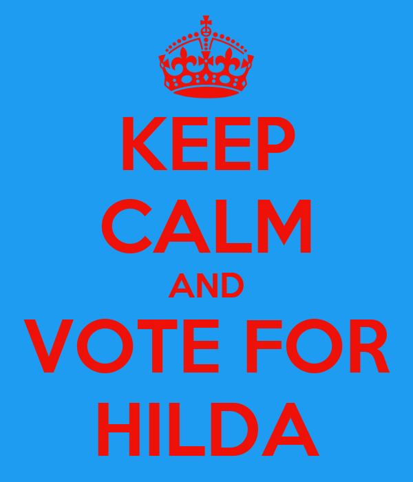 KEEP CALM AND VOTE FOR HILDA
