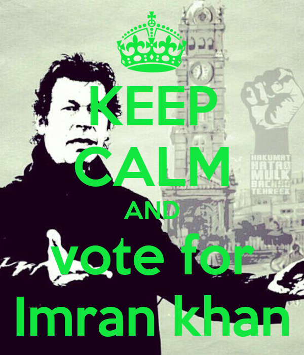 KEEP CALM AND vote for Imran khan