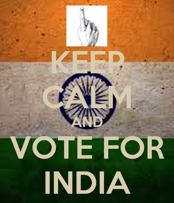 KEEP CALM AND VOTE FOR INDIA