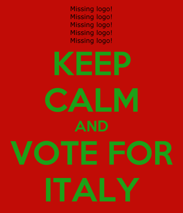 KEEP CALM AND VOTE FOR ITALY