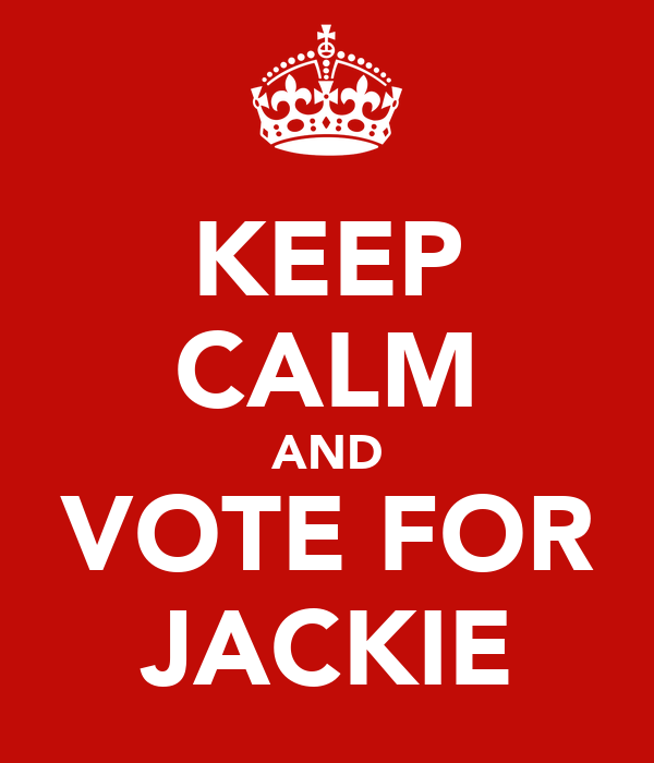 KEEP CALM AND VOTE FOR JACKIE