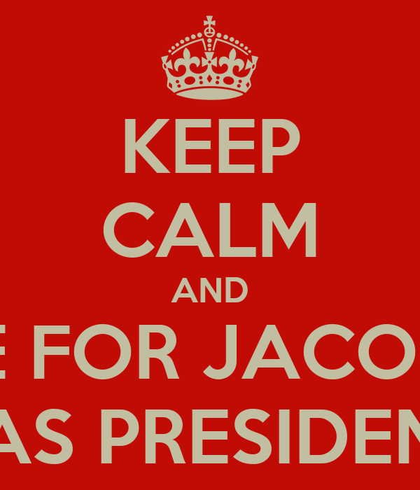 KEEP CALM AND VOTE FOR JACOB LEE AS PRESIDEN