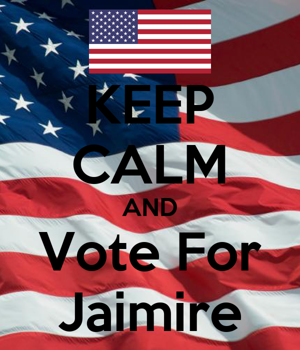 KEEP CALM AND Vote For Jaimire