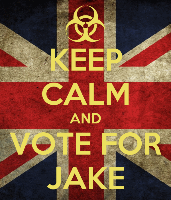 KEEP CALM AND VOTE FOR JAKE