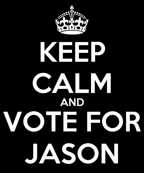 KEEP CALM AND VOTE FOR JASON