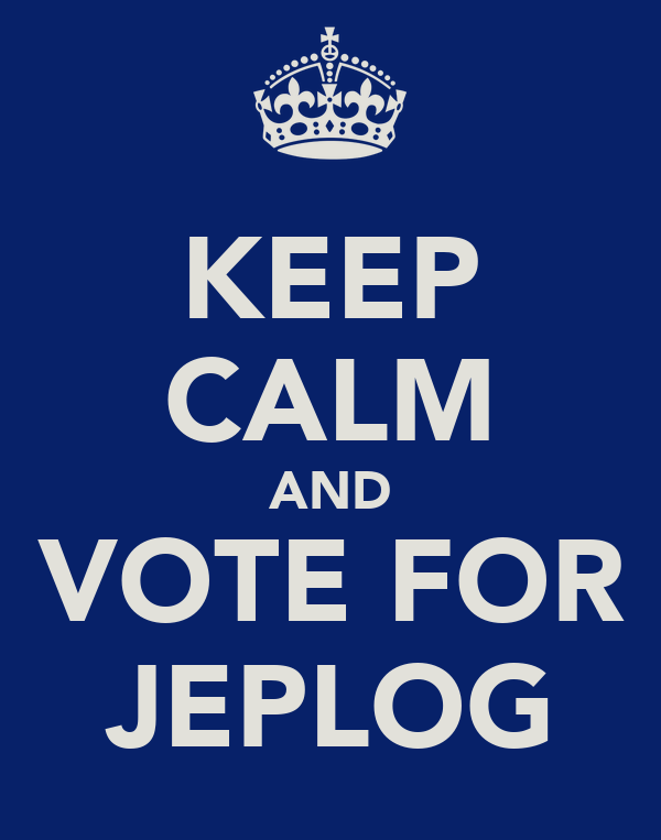 KEEP CALM AND VOTE FOR JEPLOG