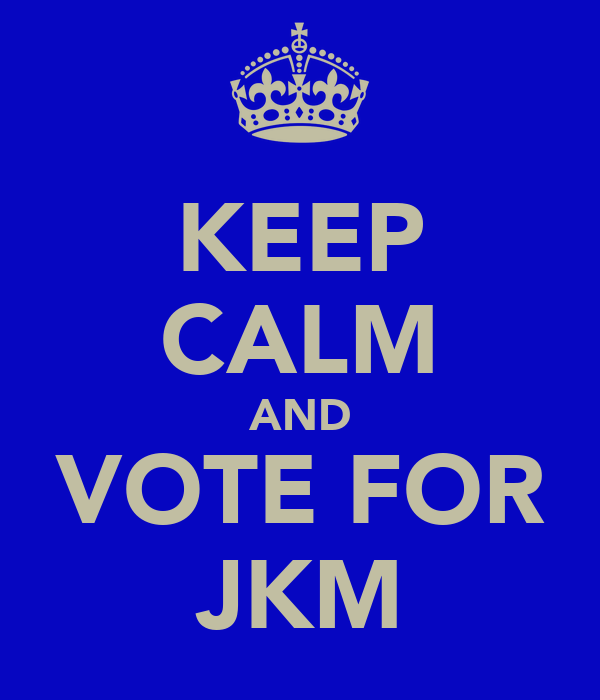 KEEP CALM AND VOTE FOR JKM