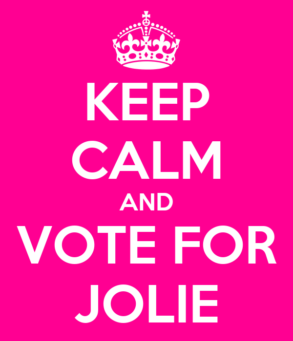 KEEP CALM AND VOTE FOR JOLIE