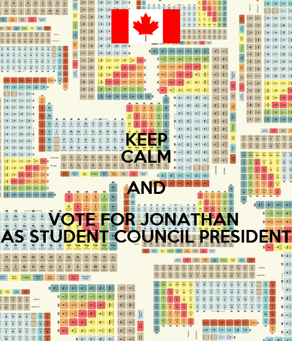 KEEP CALM AND VOTE FOR JONATHAN  AS STUDENT COUNCIL PRESIDENT