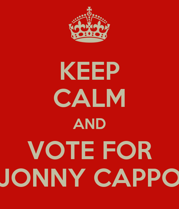 KEEP CALM AND VOTE FOR JONNY CAPPO