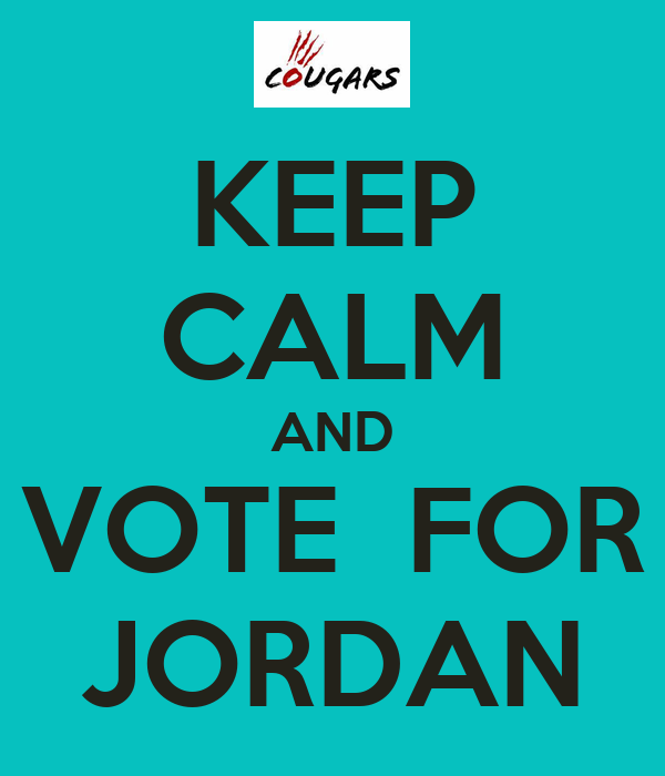 KEEP CALM AND VOTE  FOR JORDAN