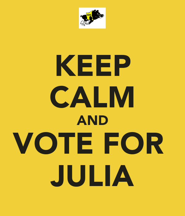 KEEP CALM AND VOTE FOR  JULIA