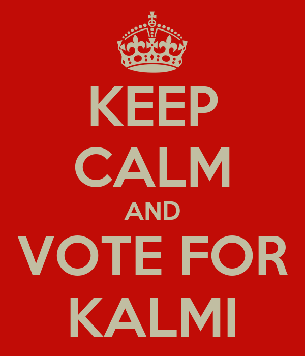 KEEP CALM AND VOTE FOR KALMI