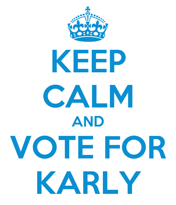 KEEP CALM AND VOTE FOR KARLY
