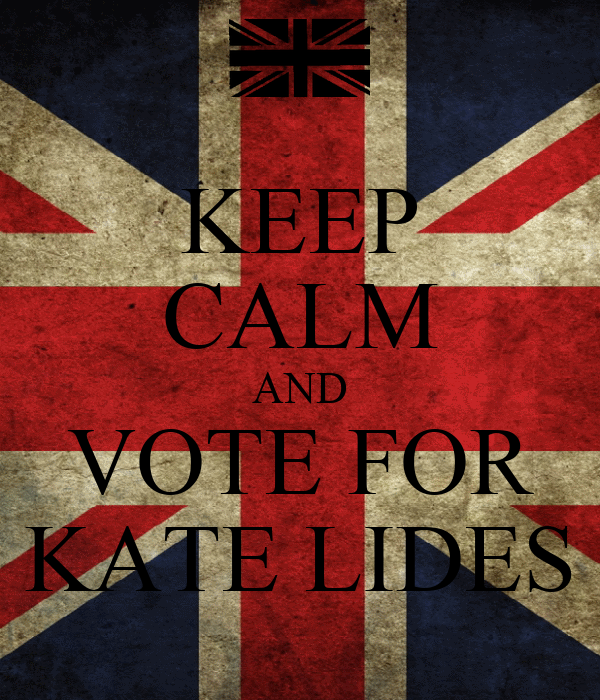 KEEP CALM AND VOTE FOR KATE LIDES