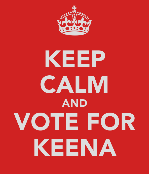 KEEP CALM AND VOTE FOR KEENA