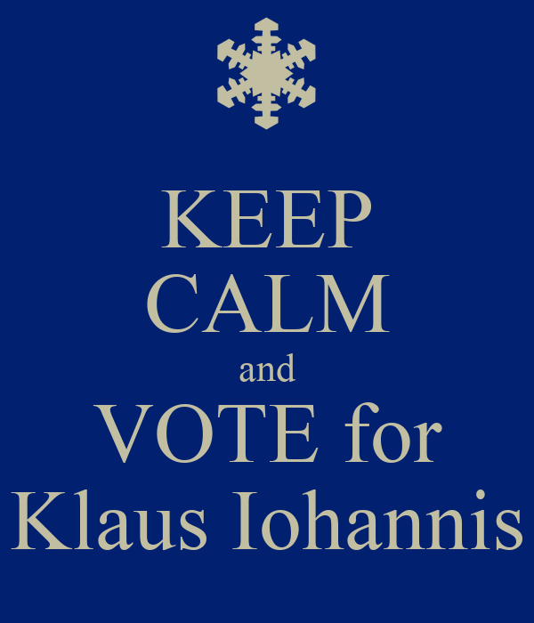 KEEP CALM and VOTE for Klaus Iohannis