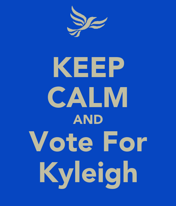 KEEP CALM AND Vote For Kyleigh