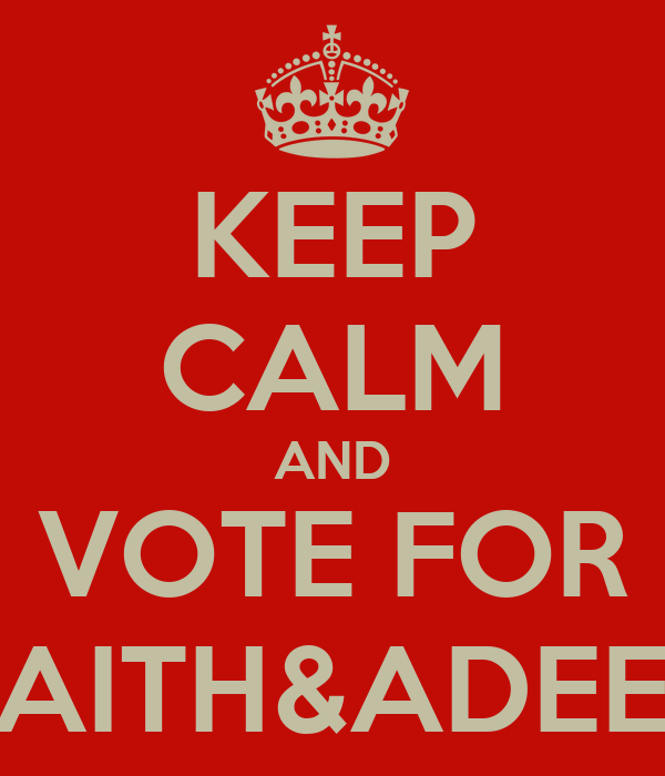 KEEP CALM AND VOTE FOR LAITH&ADEEB