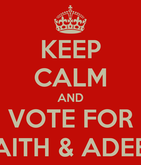 KEEP CALM AND VOTE FOR LAITH & ADEEB
