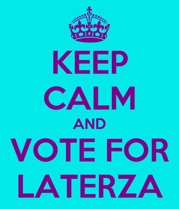 KEEP CALM AND VOTE FOR LATERZA