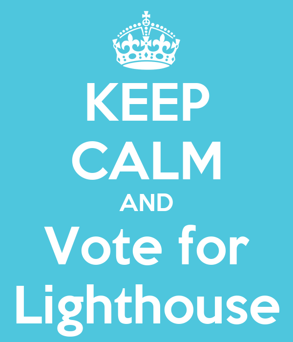 KEEP CALM AND Vote for Lighthouse