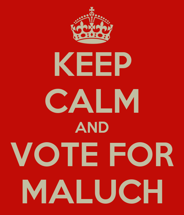KEEP CALM AND VOTE FOR MALUCH