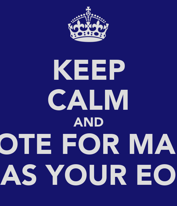 KEEP CALM AND VOTE FOR MARI AS YOUR EO