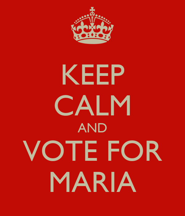 KEEP CALM AND VOTE FOR MARIA