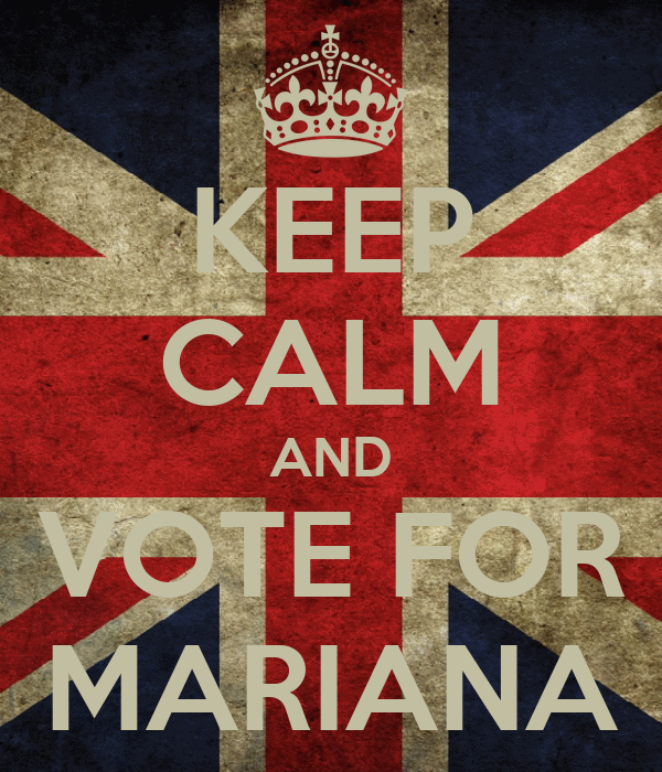 KEEP CALM AND VOTE FOR MARIANA