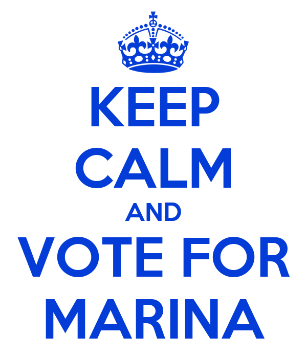 KEEP CALM AND VOTE FOR MARINA