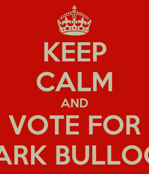 KEEP CALM AND VOTE FOR MARK BULLOCK
