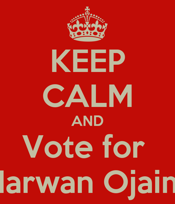 KEEP CALM AND Vote for  Marwan Ojaimi