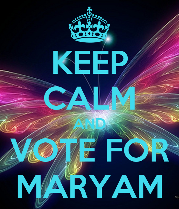 KEEP CALM AND VOTE FOR MARYAM