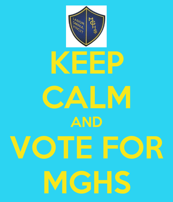 KEEP CALM AND VOTE FOR MGHS
