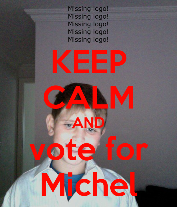 KEEP CALM AND vote for Michel