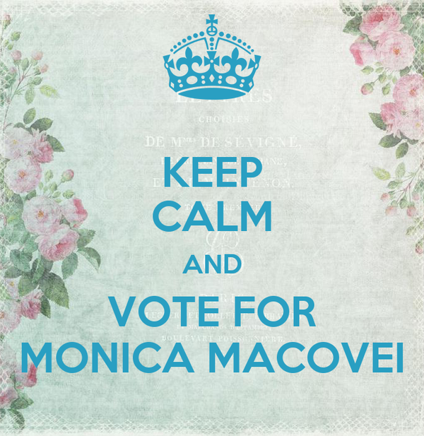 KEEP CALM AND VOTE FOR MONICA MACOVEI