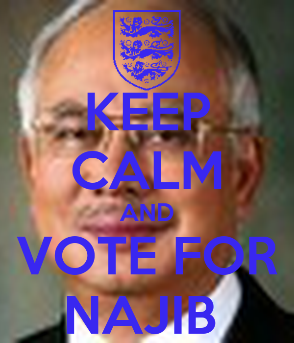 KEEP CALM AND VOTE FOR NAJIB