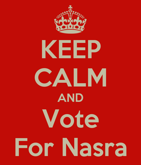 KEEP CALM AND Vote For Nasra