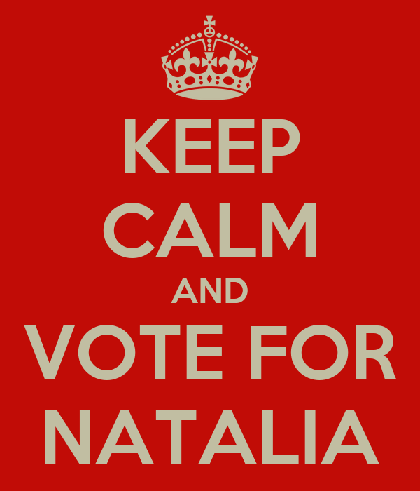 KEEP CALM AND VOTE FOR NATALIA