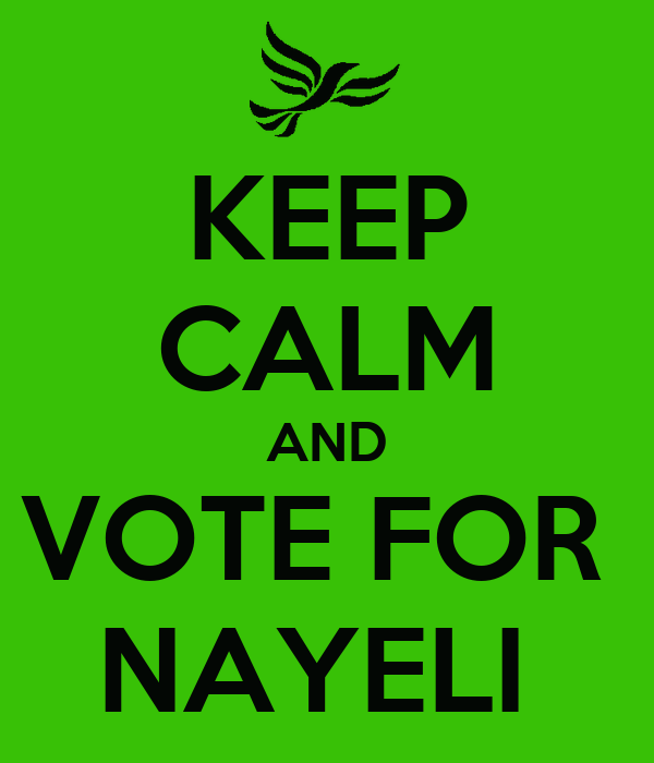 KEEP CALM AND VOTE FOR  NAYELI